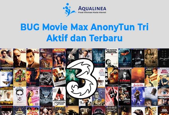 BUG Movie Max AnonyTun Tri yang Aktif dan Terbaru