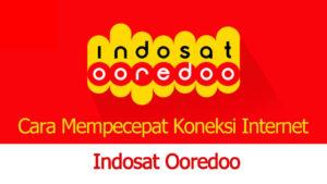 Cara Mengatasi Koneksi Internet Indosat Lemot Terbaru