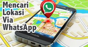 Cara Mengetahui Lokasi Seseorang Lewat Whatsapp dari HP