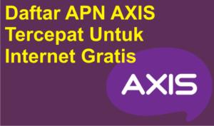 Daftar APN Axis Tercepat dan Terstabil untuk Internet