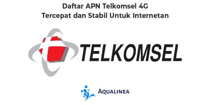 Daftar APN Telkomsel 4G Tercepat dan Stabil Untuk Internetan