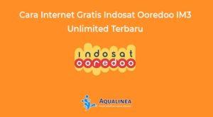 Cara Internet Gratis Indosat Ooredoo IM3 Unlimited Terbaru