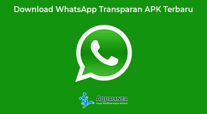 Download WhatsApp Transparan APK Versi Terbaru