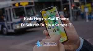 Kode Negara Asal iPhone Di Seluruh Dunia A Sampai Z